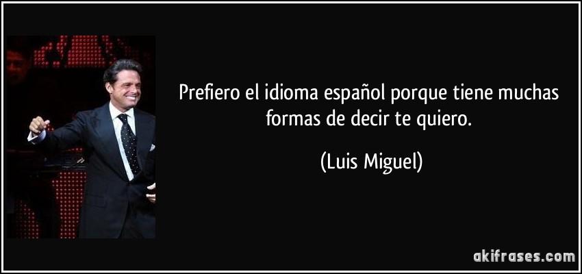 Prefiero El Idioma Español Porque Tiene Muchas Formas De Decir