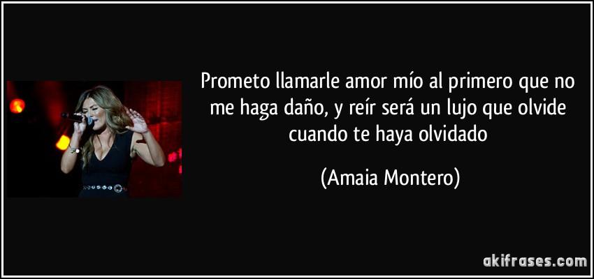 Prometo Llamarle Amor Mio Al Primero Que No Me Haga Dano Y