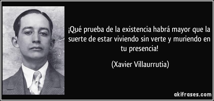 Xavier Villaurrutia que prueba de la existencia