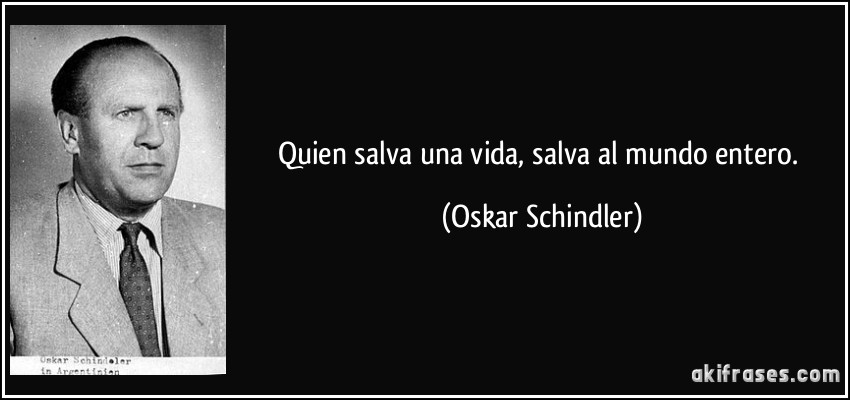 Historias Frase-quien-salva-una-vida-salva-al-mundo-entero-oskar-schindler-129611