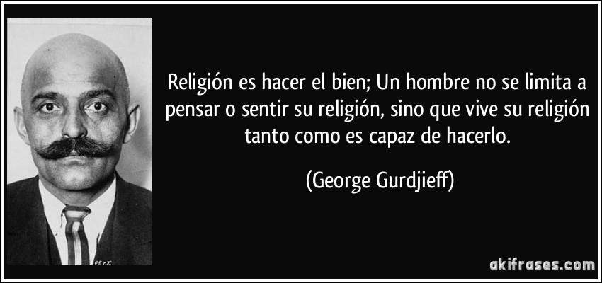 Religión Es Hacer El Bien Un Hombre No Se Limita A Pensar O