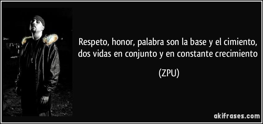 Respeto Honor Palabra Son La Base Y El Cimiento Dos Vidas
