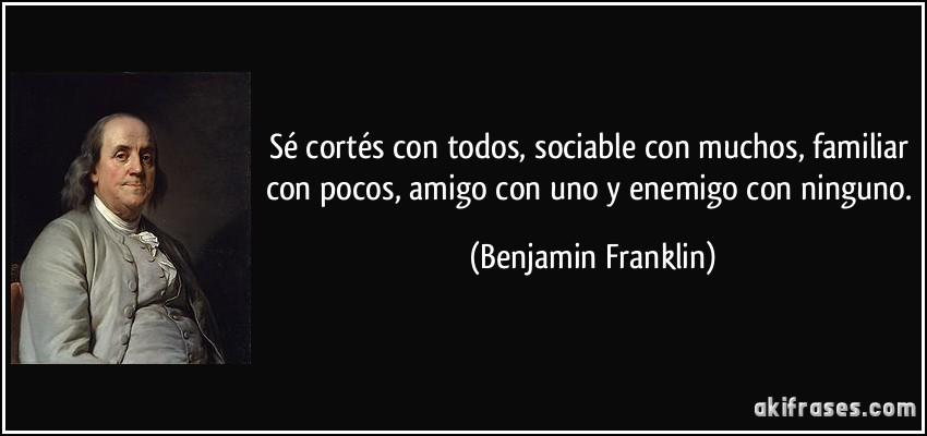 Sé Cortés Con Todos Sociable Con Muchos Familiar Con Pocos