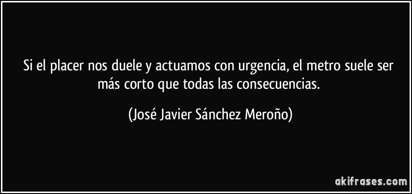 Si El Placer Nos Duele Y Actuamos Con Urgencia El Metro