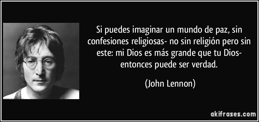 Si Puedes Imaginar Un Mundo De Paz Sin Confesiones