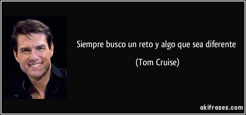 Resultado de imagen de frases de Tom Cruise