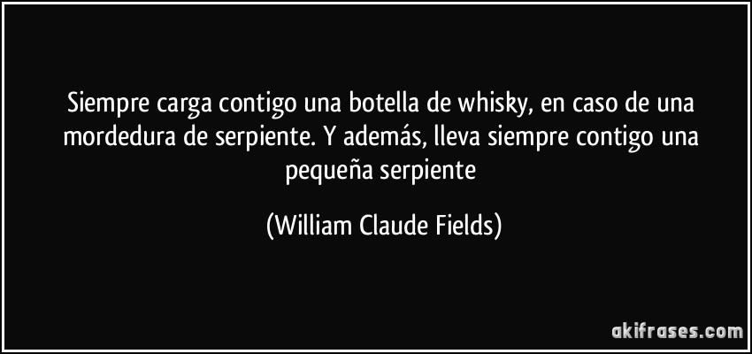 Siempre Carga Contigo Una Botella De Whisky En Caso De Una