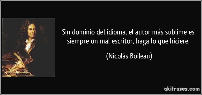 Sin Dominio Del Idioma El Autor Más Sublime Es Siempre Un