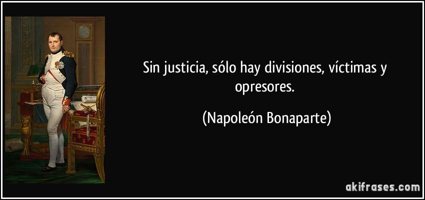 Sin justicia, sólo hay divisiones, víctimas y opresores.