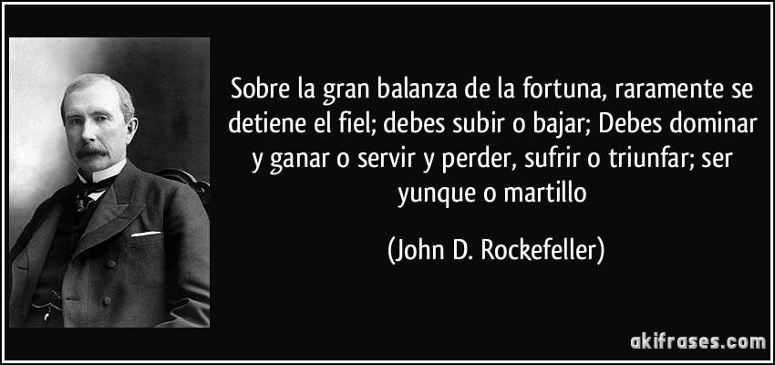 Resultado de imagen para John D. Rockefeller frases