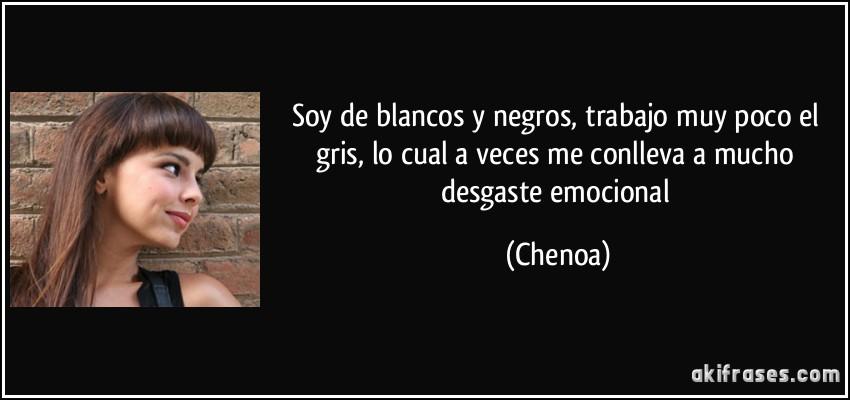 Soy De Blancos Y Negros Trabajo Muy Poco El Gris Lo Cual A