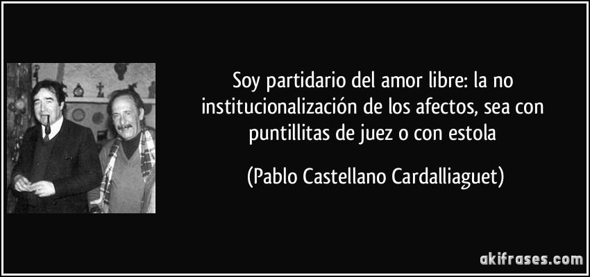 Soy Partidario Del Amor Libre La No Institucionalizacion De