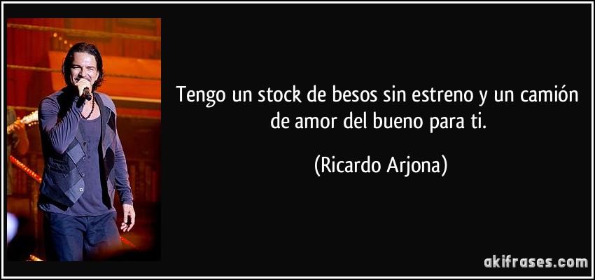 Tengo Un Stock De Besos Sin Estreno Y Un Camion De Amor Del