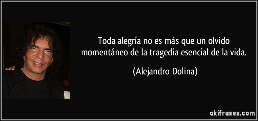 Alejandro Dolina, mi ídolo.