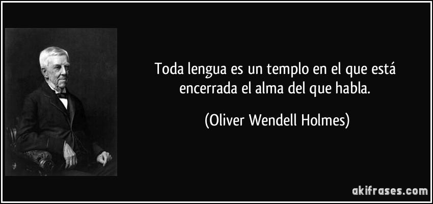 Toda Lengua Es Un Templo En El Que Está Encerrada El Alma Del