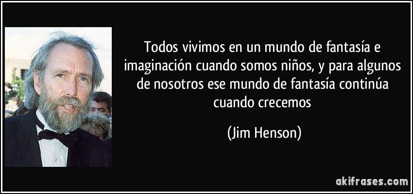 Todos Vivimos En Un Mundo De Fantasía E Imaginación Cuando