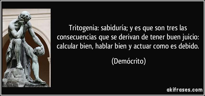 Tritogenia: sabiduría; y es que son tres las consecuencias