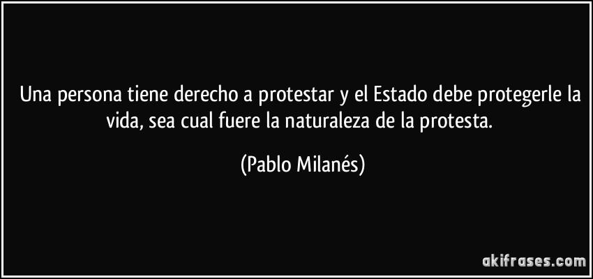 Una Persona Tiene Derecho A Protestar Y El Estado Debe