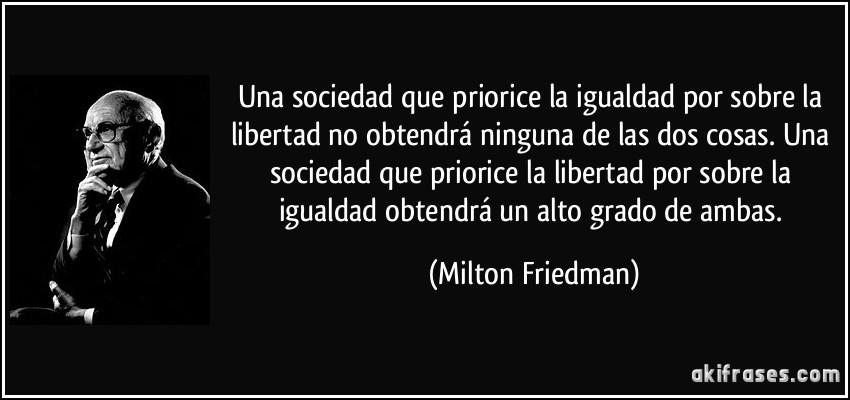 Resultado de imagen para libertad igualdad friedman