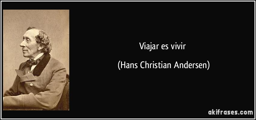 imagen de Frase de viaje : Viajar es vivir Hans Christian Andersen