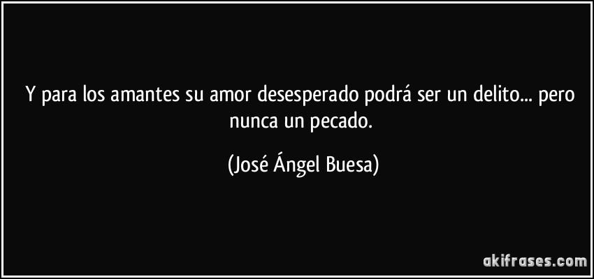 Frases De Amor Para Amantes 1: Y Para Los Amantes Su Amor Desesperado Podrá Ser Un Delito